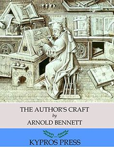 The Author's Craft by Arnold Bennett…