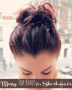 Messy Top Knot for Shorter Hair; Bobby pins, pony, backcomb, strong hairspray.