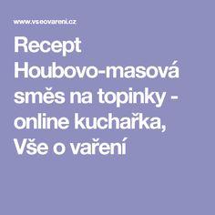 Recept Houbovo-masová směs na topinky - online kuchařka, Vše o vaření