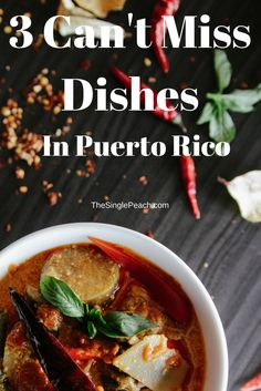 Three (3) foods to try out next time you're in San Juan, Puerto Rico!