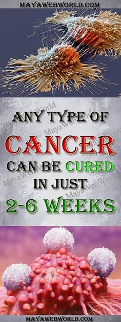 Any Type Of Cancer Can Be Cured In Just 2-6 Weeks