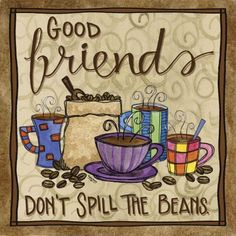 Don't spill the beans on your friends.