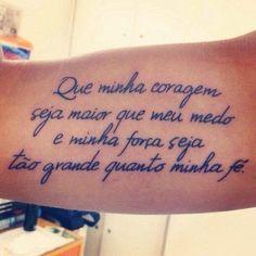 <p></p><p>Que minha coragem seja maior que meu medo e que minha força seja tão grande quanto minha fé.</p>