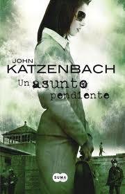 *Un asunto pendiente* John Katzenbach  El libro me quedo a deber, me pareció predecible, una historia  contada sin mucha gracia que culmina con un final errático y anunciado.