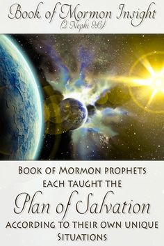 The Book of Mormon teaches us the Plan of Salvation more than any other…