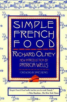 Simple French Food by Richard Olney. $11.59. Author: Richard Olney. Publisher: Wiley; Reprint edition (June 2, 1992). Publication: June 2, 1992