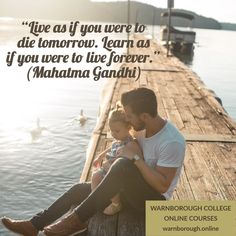 """""""Live as if you were to die tomorrow. Learn as if you were to live forever."""" (Mahatma Gandhi) Visit our 600 online courses: warnborough. Frame Of Mind, Online College, Happy Relationships, Mahatma Gandhi, Social Media Site, Outdoor Recreation, Take Care Of Yourself, Online Courses, Love Life"""