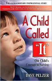 A Child Called It: One Child's Courage to Survive. By Dave Pelzer. First book in a 3 part series of a boy that survived nearly fatal child abuse. The second book is about his time in foster care, and the third is about becoming the adult he is today.
