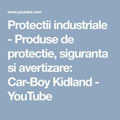 Protectii industriale - Produse de protectie, siguranta si avertizare: Car-Boy Kidland - YouTube Youtube, Youtubers, Youtube Movies