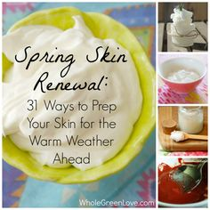 Spring Skin Renewal: 31 Ways to Prep Your Skin for the Warm Weather Ahead | Whole Green Love