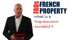 "In this video, you're going to discover what a ""Représentant Accrédité"" is in a French real estate transaction?"