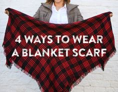 Plaid Scarf Owners: 4 Ways To Wear An Oversized Plaid Scarf