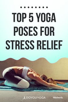 Top 5 Yoga Poses for Stress Relief #yoga #healthy