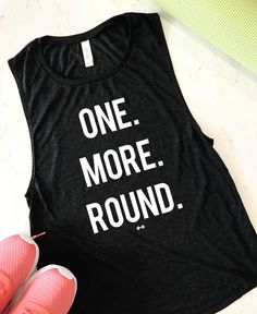 One More Round Muscle Tank, Funny Workout Tank, Gym Tank, Womens Workout Tank, Motivation Tank, Boxing Tank, Funny Boxing Tank, Kickboxing by SweatyGirlGlam on Etsy https://www.etsy.com/listing/520989903/one-more-round-muscle-tank-funny-workout