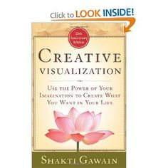 Creative Visualization: Use the Power of Your Imagination to Create What You Want in Your Life (Gawain, Shakti): Shakti Gawain: 9781577312291: Amazon.com: Books