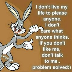 There's only one person I care what they think in this world Sarcastic Quotes, Qoutes, Judge Quotes, Quotations, I Dont Like You, Don't Like Me, Bugs Bunny Quotes, Funny Cartoons, Inspire Quotes