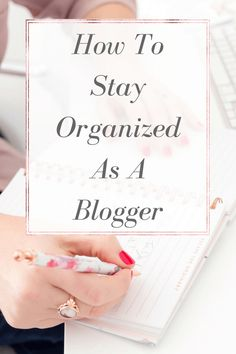 Are you finding it hard to stay organized as a blogger? Here are some tips that can help you out with that. Click through to read How To Stay Organized As A Blogger.  Organize| Organization | Blog | Blogging | Blogger | Productivity