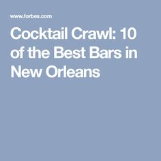 Cocktail Crawl: 10 of the Best Bars in New Orleans
