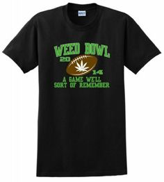 Weed Bowl 2014 Game Sort of Remember Pro Marijuana T-Shirt, http://www.amazon.com/dp/B00I09FJE0/ref=cm_sw_r_pi_awdm_qfF4sb0XGTPGK