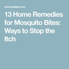 13 Home Remedies for Mosquito Bites: Ways to Stop the Itch