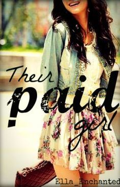 Their Paid Girl -  Part 42 - ella_enchanted  officially one of the most intriguing and heartfelt stories I have ever read.