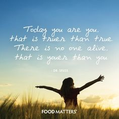 Today you are you, that is truer than true. There is no one alive that is youer than you. Seuss www. Motivational Quotes For Athletes, Motivational Posters, Life Inspiration, Motivation Inspiration, Have A Nice Life, Matter Quotes, Healthy Lifestyle Quotes, Best Inspirational Quotes, Good Thoughts