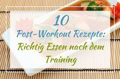 Hier findest du das richtige Essen nach dem Training. Optimiere deine Regenerationsphase. ᐅ 10 Post-Workout Rezepte
