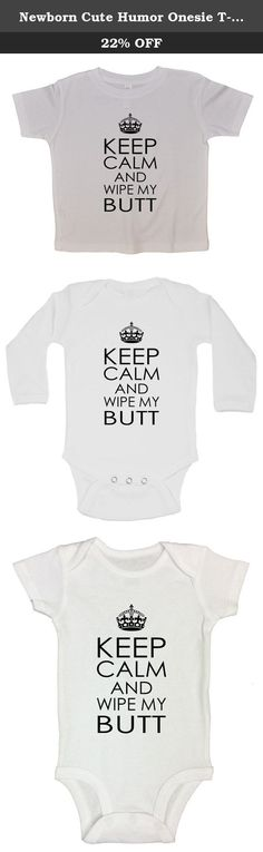 "Newborn Cute Humor Onesie T-shirt ""Keep Calm and Wipe My Butt"" Funny Threadz Kids Toddler 5-6, White. ""Keep Calm and Wipe My Butt"" Offered in a Onesie and also Toddler T-Shirts. Sizes 12 Months, 18 Months, 24 Months, T-2, T3, T4, T5-6. Made on HIGH quality Carters, Gerber, Rabbit Skins or Next Level white onesie/Tshirt. Designed and Sold Exclusively by Funny Threadz® Hems are nicely stitched to keep quality and great snap closure in perfect placement for changing diapers (Onesie). Made of..."