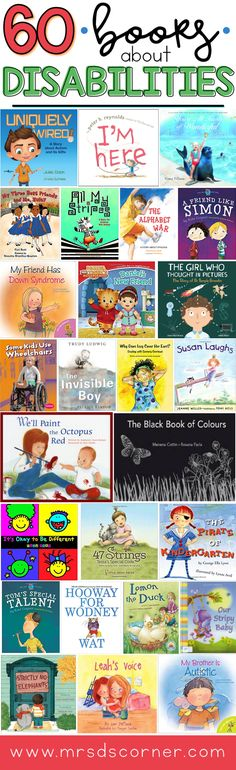 A list of 60 books about disabilities for kids, on special needs, acceptance, and tolerance. Use these books to educate and teach others about disabilities, beginning the conversation about awareness, respect, and acceptance of all others with disabilities. List at Mrs. D's Corner.