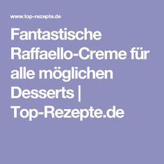Fantastische Raffaello-Creme für alle möglichen Desserts | Top-Rezepte.de