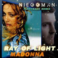 MADONNA - Ray of Light (NIEGGMAN FLASHBACK REMIX)