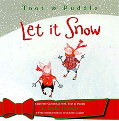 Let It Snow (Toot & Puddle) by Holly Hobbie http://www.amazon.com/dp/0316166863/ref=cm_sw_r_pi_dp_M9Bnwb0MWM9QN