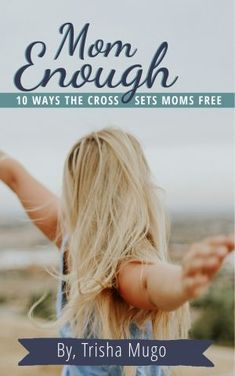 Find out how the Cross sets moms free in this free ebook, Mom Enough. Positive Parenting Program, Positive Parenting Solutions, Parenting Goals, Parenting Toddlers, Parenting Quotes, Parenting Hacks, Parenting Styles, Christian Parenting Books, Bible Verse For Moms