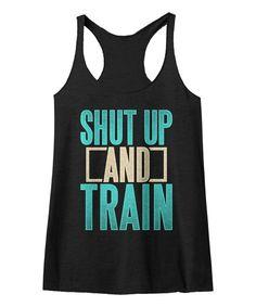 Black 'Shut Up & Train' Racerback Tank