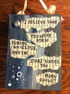 I'm a Moon Child.