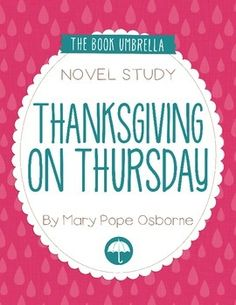 Thanksgiving on Thursday (Book #27 of the Magic Tree House series)This is a novel study for Thanksgiving on Thursday by Mary Pope Osborne. 25 pages of student work, plus an answer key!This novel study divides Thanksgiving on Thursday into five sections for study.