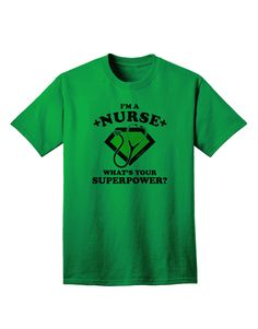 "If you are a proud nurse, this ""I'm a Nurse what's your superpower?"" design is perfect for you! Available on many items. These fun printed garments are a great personal touch on you, or as a gift to a"