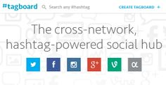 Tagboard is a centralized social hub that enables you to monitor hashtags across different social media networks including Facebook, Twitter...