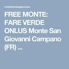 FREE MONTE: FARE VERDE ONLUS  Monte San Giovanni Campano (FR) ...