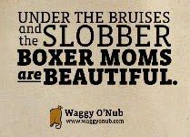 ANYONE WHO OWNS A BOXER CAN SO RELATE....BUT THEY ARE WORTH EVERY BRUISE AND EVERY RUINED MAKEUP JOB.  SH