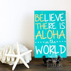 Hawaiian wall decor  Believe there is aloha quote by LambandLaurel