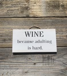 Wine Sign   Funny Wine Quotes   Funny Small Gifts   Alcohol Gift