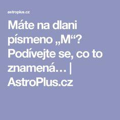 "Máte na dlani písmeno ""M""? Podívejte se, co to znamená…   AstroPlus.cz"