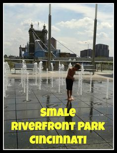 Day of Fun in Downtown Cincinnati at Smale Riverfront Park