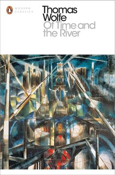 """Read """"Of Time and the River"""" by Thomas Wolfe available from Rakuten Kobo. The second novel by the great American novelist, now the subject of a major new film, Genius, starring Jude Law, Colin F. The River, Penguin Books Uk, Animal Farm George Orwell, Penguin Modern Classics, Thomas Wolfe, Dominic West, Ken Kesey, Nineteen Eighty Four, Hundred Years Of Solitude"""