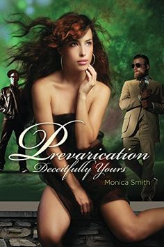Prevarication: Deceitfully Yours by Monica Smith http://www.amazon.com/dp/B01E2U0A1W/ref=cm_sw_r_pi_dp_d15exb1QB8ZQ6