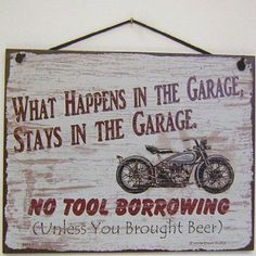 "Amazon.com - Vintage Style Sign with Motorcycle Saying, ""WHAT HAPPENS IN THE GARAGE, STAYS IN THE GARAGE. NO TOOL BORROWING (Unless You Brou..."