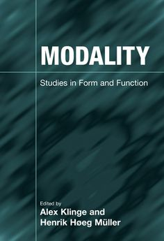 Modality; Studies in Form and Function; Ales Klinge; Henrik Hoeg Muller - Equinox Publishing
