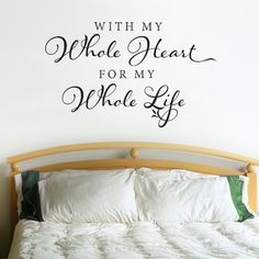 With My Whole Heart For My Whole Life - Vinyl Wall Decal Lettering Calligraphy Romantic Room Decor Vinyl Wall Quotes, Wall Decor Quotes, Vinyl Wall Decals, Creative Headboards Diy, Welcome To My House, Romantic Room, Whole Heart, Wall Tattoo, Vinyl Lettering