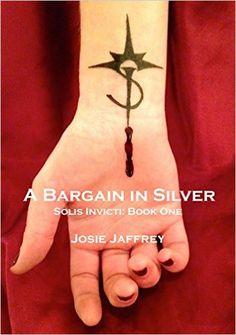 Tome Tender: A Bargain in Silver by Josie Jaffrey (Solis Invict...